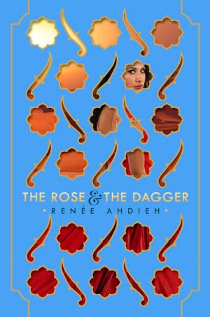 the-rose-and-the-dagger-the-wrath-and-the-dawn-2-renee-ahdieh